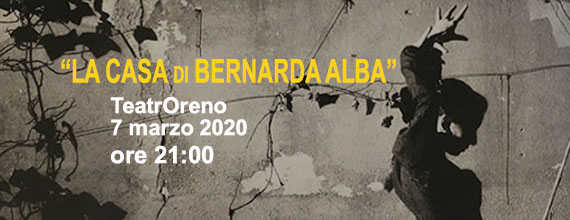 ANNULLATO – Marzo 2020 – La casa di Bernarda Alba